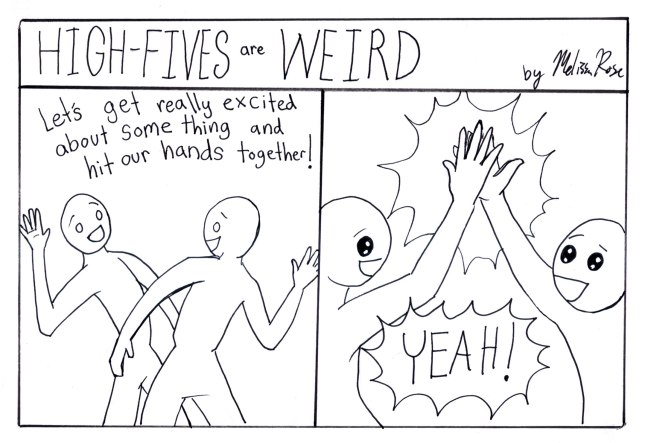 highfivesareweired